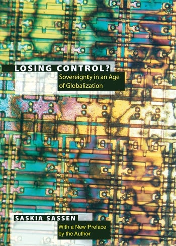 Losing Control?: Sovereignty in an Age of Globalization