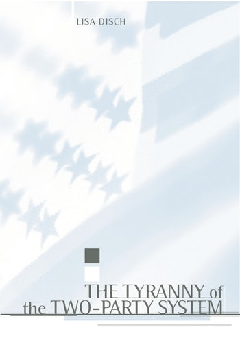 The Tyranny of the Two-Party System