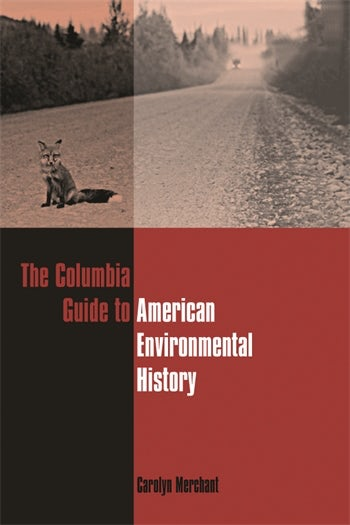 The Columbia Guide to American Environmental History