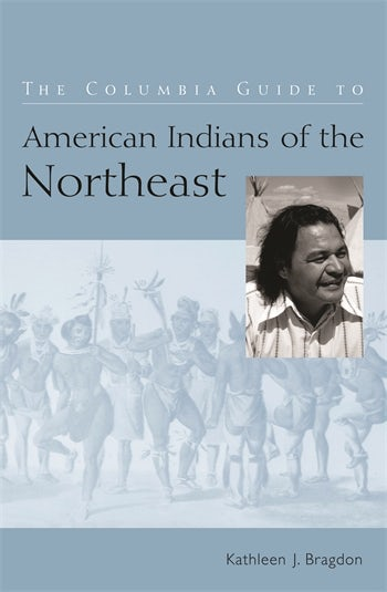 The Columbia Guide to American Indians of the Northeast