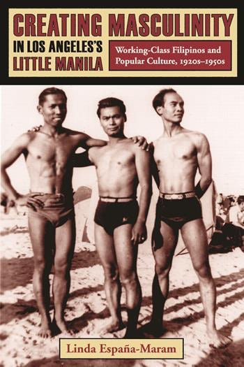 Creating Masculinity in Los Angeles's Little Manila