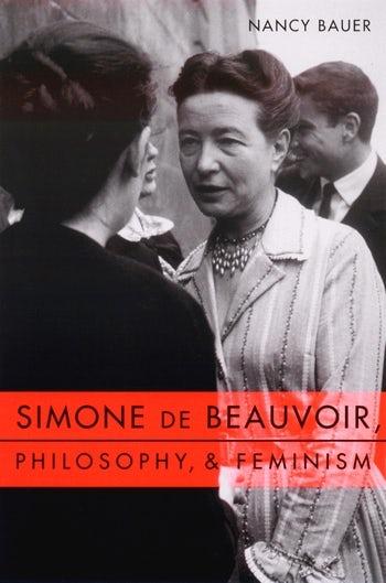 Simone de Beauvoir, Philosophy, and Feminism