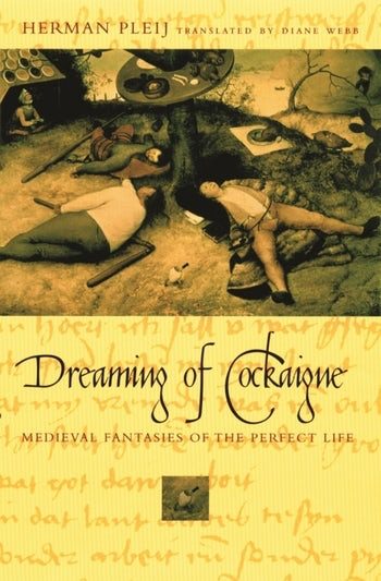 Dreaming of Cockaigne | Columbia University Press