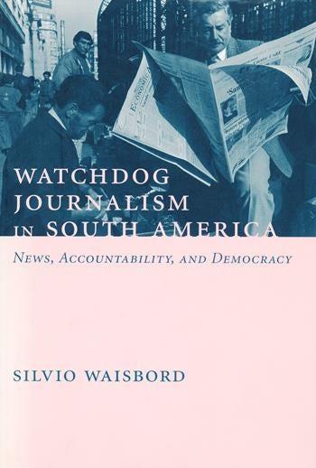 Watchdog Journalism in South America