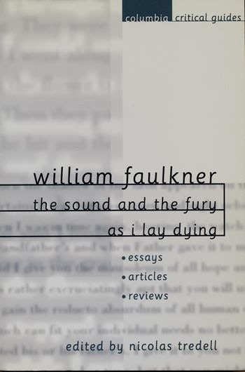 William Faulkner The Sound And The Fury And As I Lay Dying  Essays  William Faulkner The Sound And The Fury And As I Lay Dying Research Proposal Essay Example also Interesting Persuasive Essay Topics For High School Students  Proposal Essay Outline