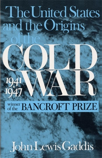 The United States and the Origins of the Cold War, 1941–1947