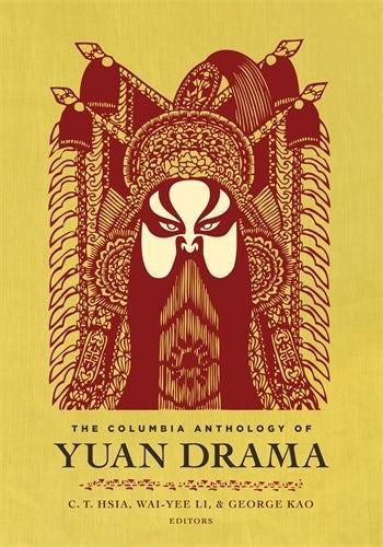 The Columbia Anthology of Yuan Drama
