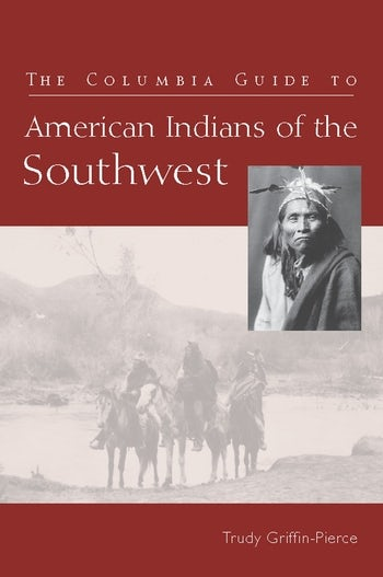 The Columbia Guide to American Indians of the Southwest