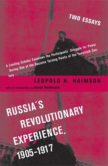 Russia's Revolutionary Experience, 1905-1917