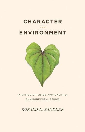 environmental virtue ethics s andler ronald cafaro philip