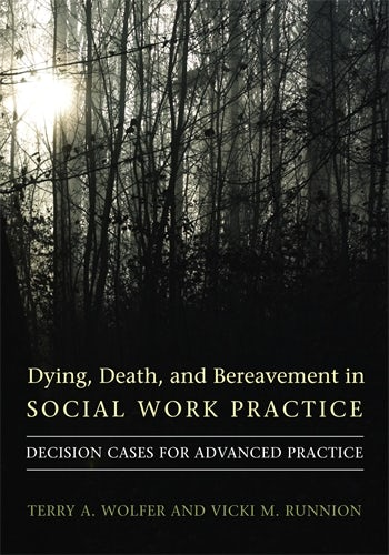 Dying, Death, and Bereavement in Social Work Practice