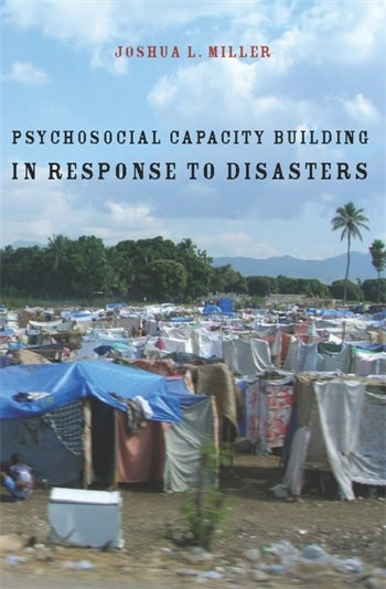 Psychosocial Capacity Building in Response to Disasters