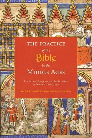The Practice of the Bible in the Middle Ages