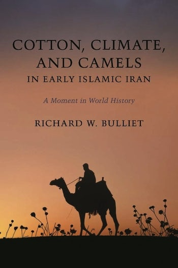 Cotton, Climate, and Camels in Early Islamic Iran