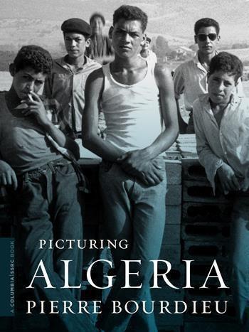 Picturing Algeria Columbia University Press