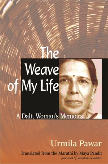 the weave of my life a dalit woman s memoirs columbia university