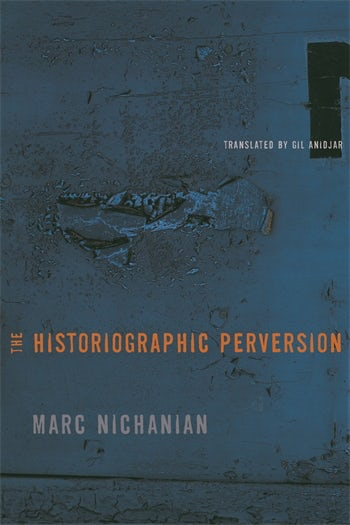 The Historiographic Perversion