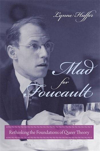 Mad for Foucault | Columbia University Press