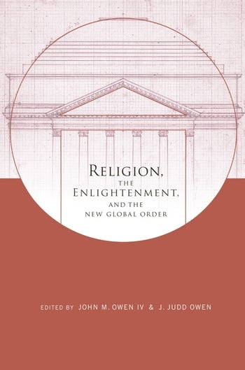 Religion, the Enlightenment, and the New Global Order
