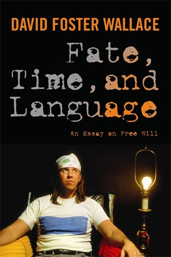 Fate Time And Language  An Essay On Free Will  Columbia  Fate Time And Language  An Essay On Free Will  Columbia University Press