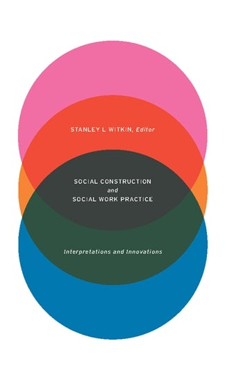 Social Construction and Social Work Practice