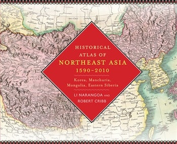 Historical Atlas of Northeast Asia, 1590-2010 | Columbia