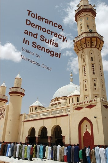 Tolerance, Democracy, and Sufis in Senegal