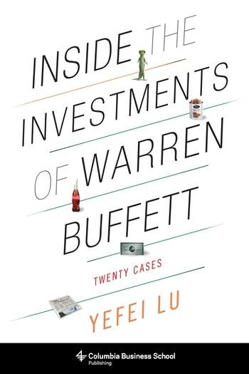Inside the Investments of Warren Buffett   Columbia