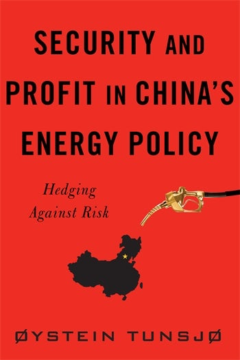 Security and Profit in China's Energy Policy