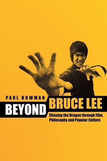 Beyond Bruce Lee