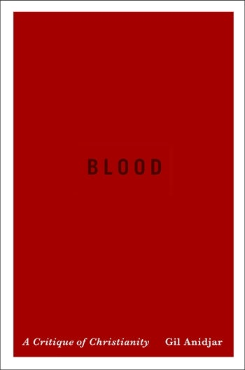 Blood: A Critique of Christianity (Religion, Culture, and Public Life)
