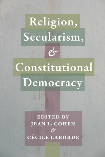 Religion, Secularism, and Constitutional Democracy