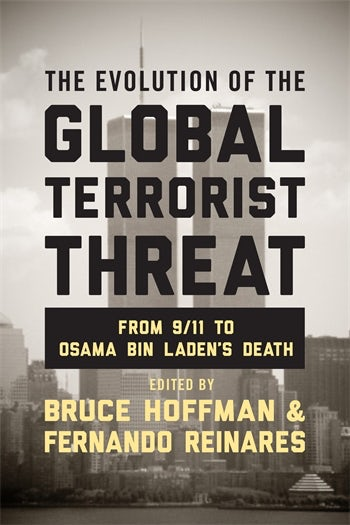 the evolution of the global terrorist threat from 9 11 to osama