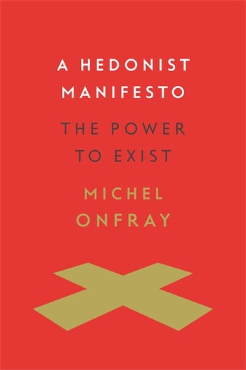 A Hedonist Manifesto