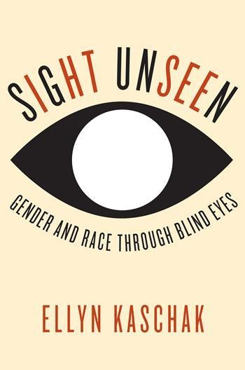 Sight unseen : gender and race through blind eyes