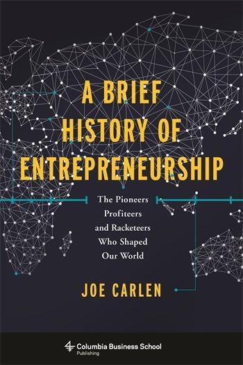 A Brief History of Entrepreneurship | Columbia University Press