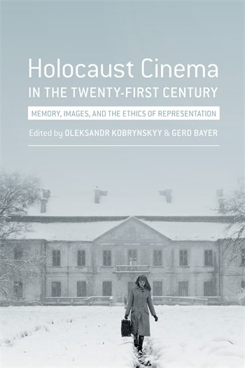 Holocaust Cinema in the Twenty-First Century | Columbia
