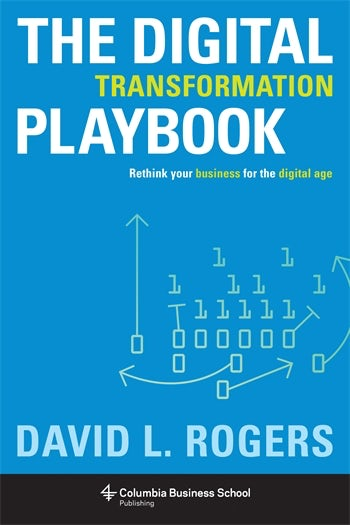 The Digital Transformation Playbook | Columbia University