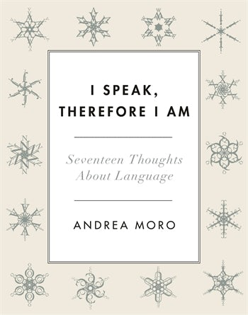 I Speak, Therefore I Am