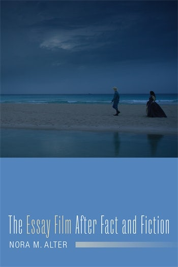The Essay Film After Fact and Fiction