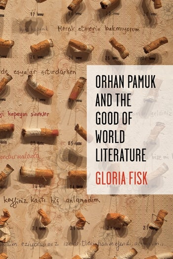 Orhan Pamuk and the Good of World Literature