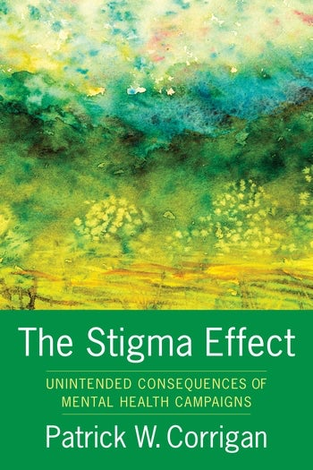 The Stigma Effect Unintended Consequences Of Mental Health