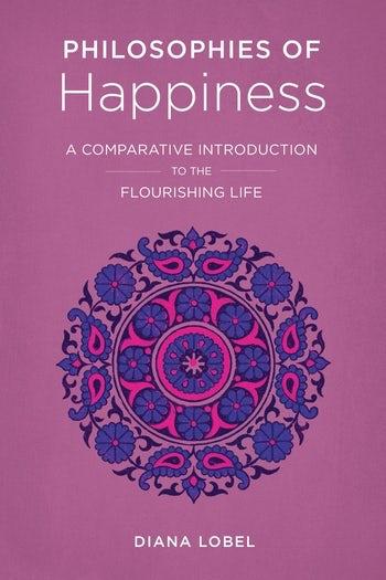 Philosophies of Happiness