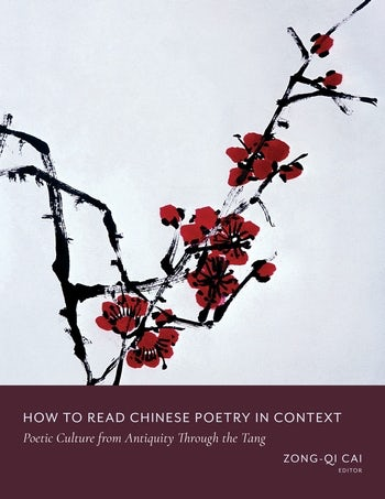 How to Read Chinese Poetry in Context