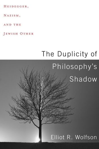 The Duplicity of Philosophy's Shadow: Heidegger, Nazism, and the Jewish Other Book Cover