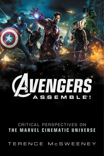avengers assemble critical perspectives on the marvel cinematic