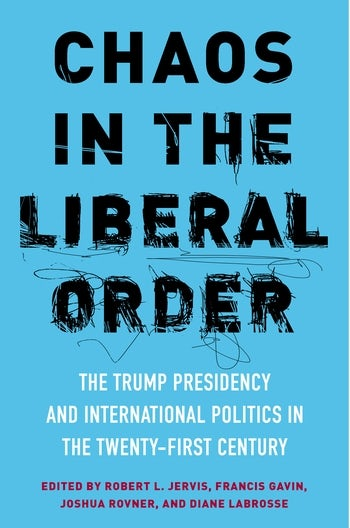 Chaos in the Liberal Order