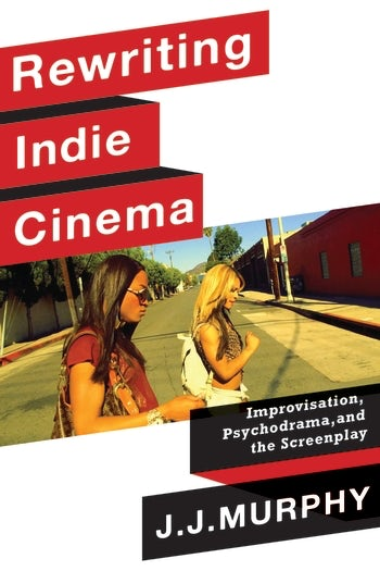 Rewriting Indie Cinema