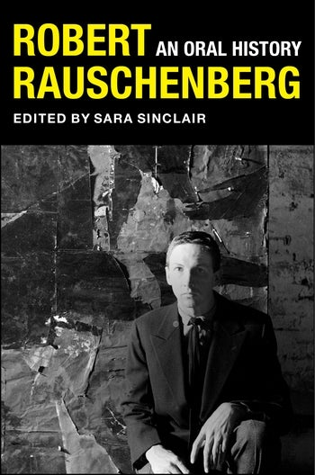 Image result for Robert Rauschenberg: An Oral History