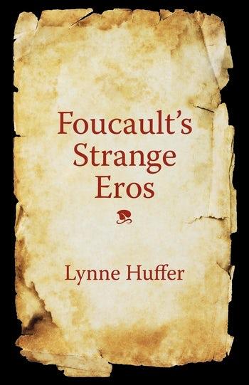 Foucault's Strange Eros